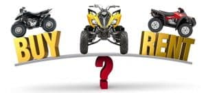 ATVs and UTVs Renting vs Buying